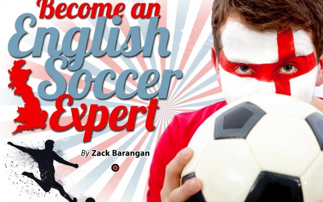 Become an English Soccer Expert