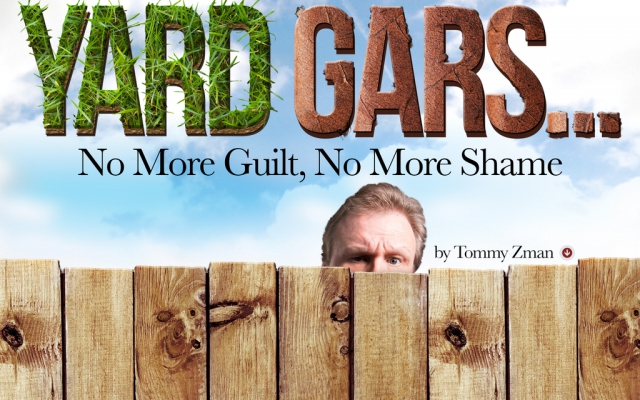 Yard Gars: No More Guilt, No More Shame