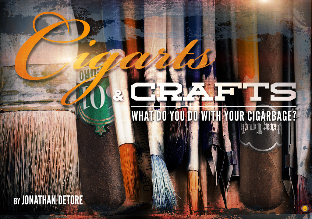 Cigarts & Crafts: What do you do with your Cigarbage?