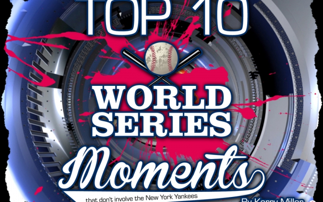 Top 10 World Series Moments: That don't include the New York Yankees