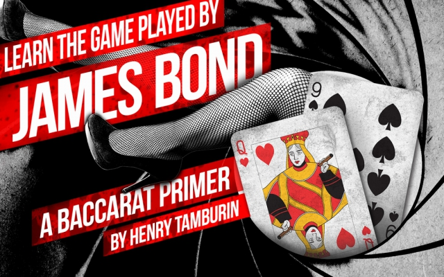 Learn the game played by James Bond: A Baccarat Primer