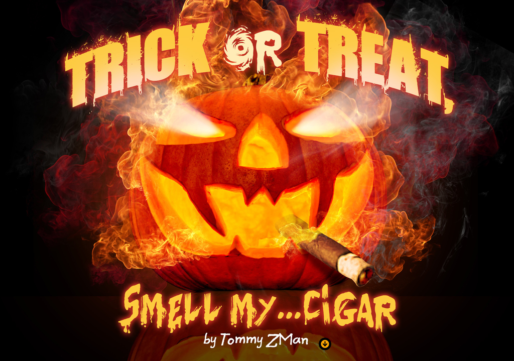 Trick or Treat, Smell My Cigar