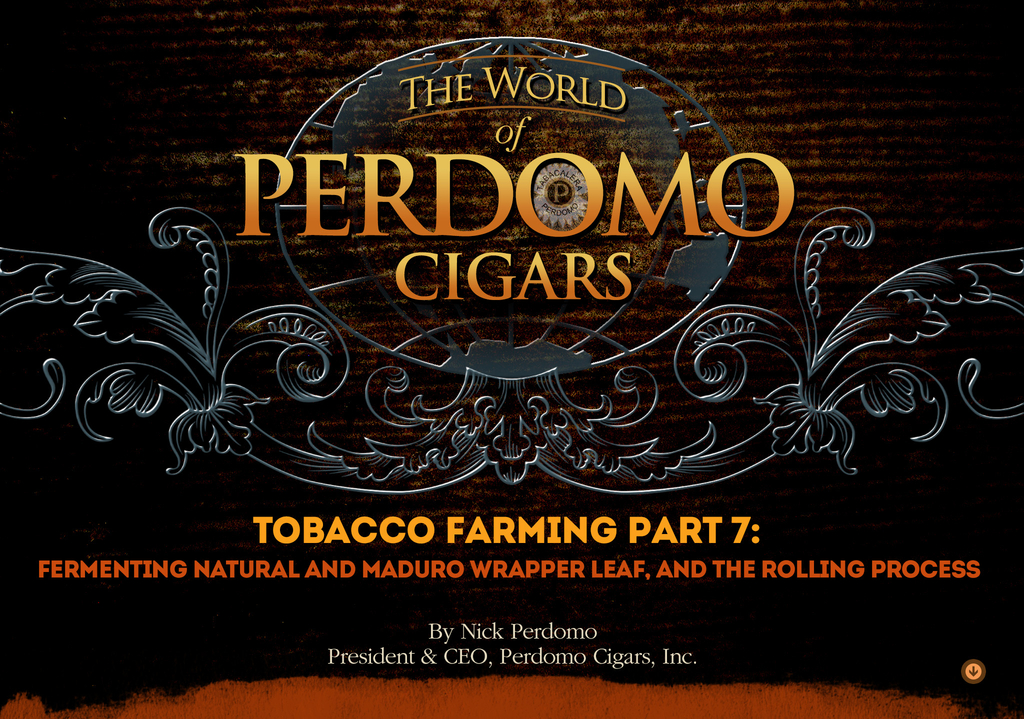 Tobacco Farming Part 7: Fermenting Wrapper Leaves, Natural & Maduro and the Rolling Process