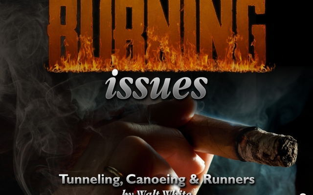 Burning Issues: Cigar Tunneling, Canoeing, & Runners