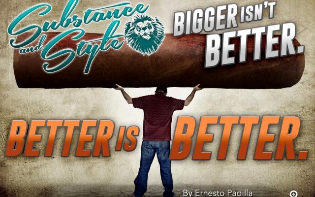 """""""Substance & Style: Bigger Isn't Better. Better Is Better"""""""