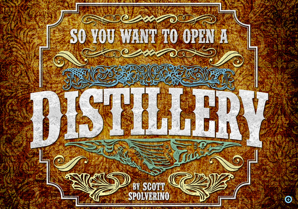 So You Want To Open A Distillery
