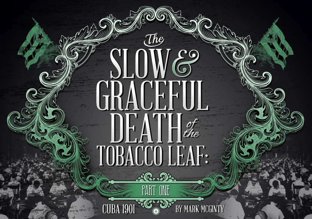 The Slow & Graceful Decline of the Tobacco Leaf: Part 1