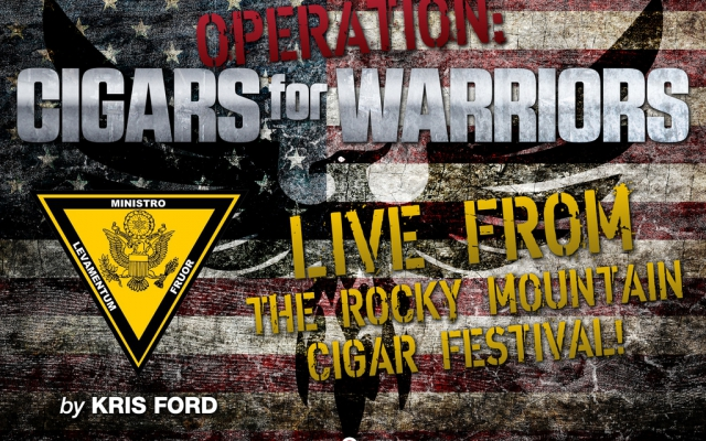 Operation: Cigars For Warriors – Live From The Rocky Mountain Cigar Festival