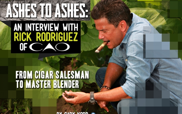 Ashes to Ashes: An Interview with Rick Rodriguez CAO Cigars