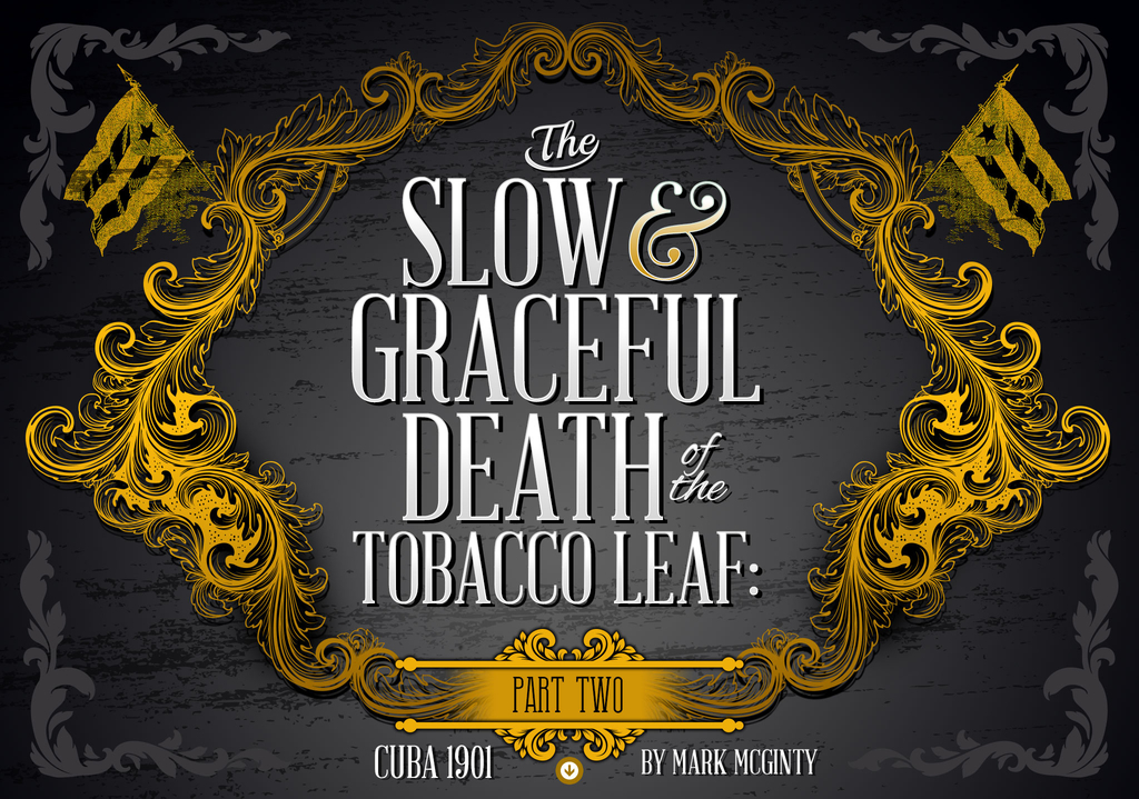 The Slow & Graceful Death of the Tobacco Leaf: Part 2