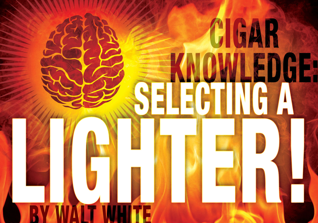 Cigar Knowledge: Selecting a Lighter