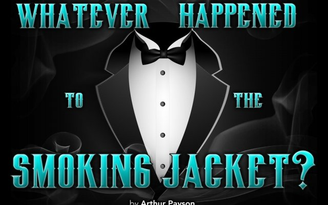 Whatever Happened to the Smoking Jacket