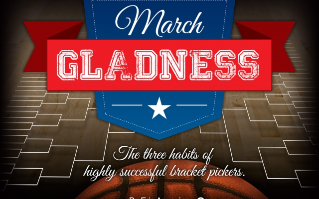 March Gladness: The Three Habits of Highly Successful Bracket Pickers