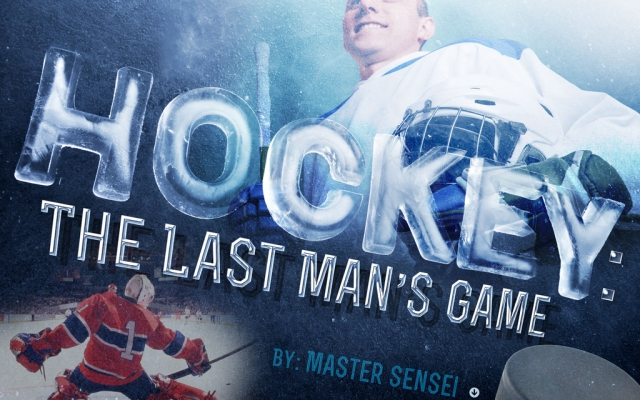 Hockey: The Last Man's Game