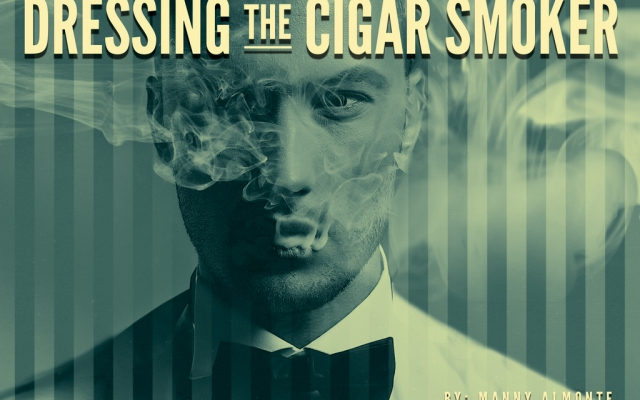 Dressing The Cigar Smoker
