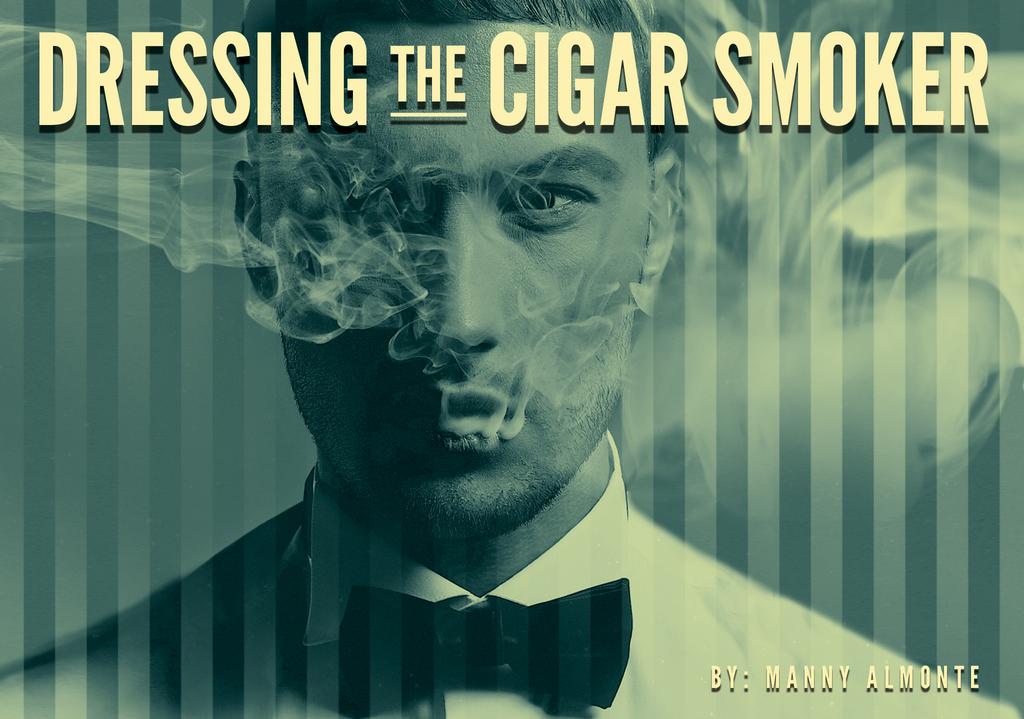 Dressing The Cigar Smoker