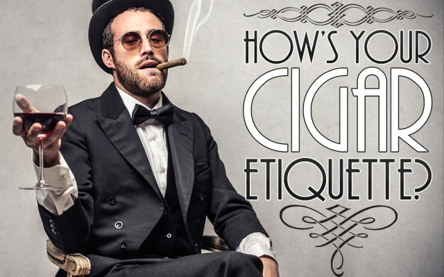 How's Your Cigar Etiquette?