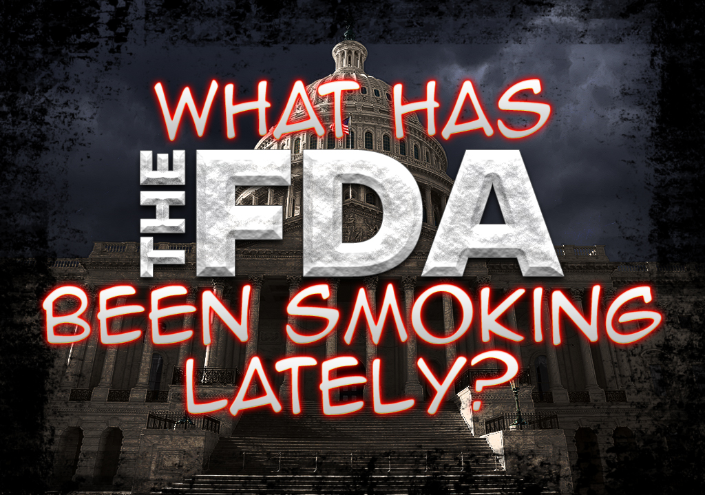 What Has The FDA Been Smoking Lately?
