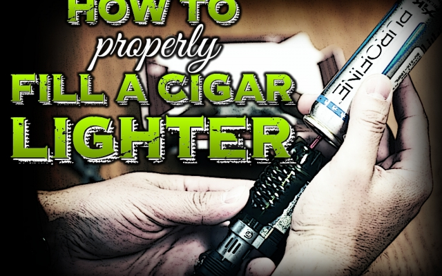 How to properly fill a cigar lighter