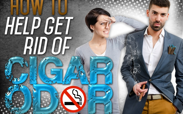 How to help get rid of cigar odor