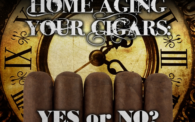 Home aging your cigars: Yes or No?