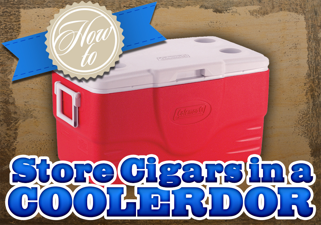 How to store cigars in a coolerdor