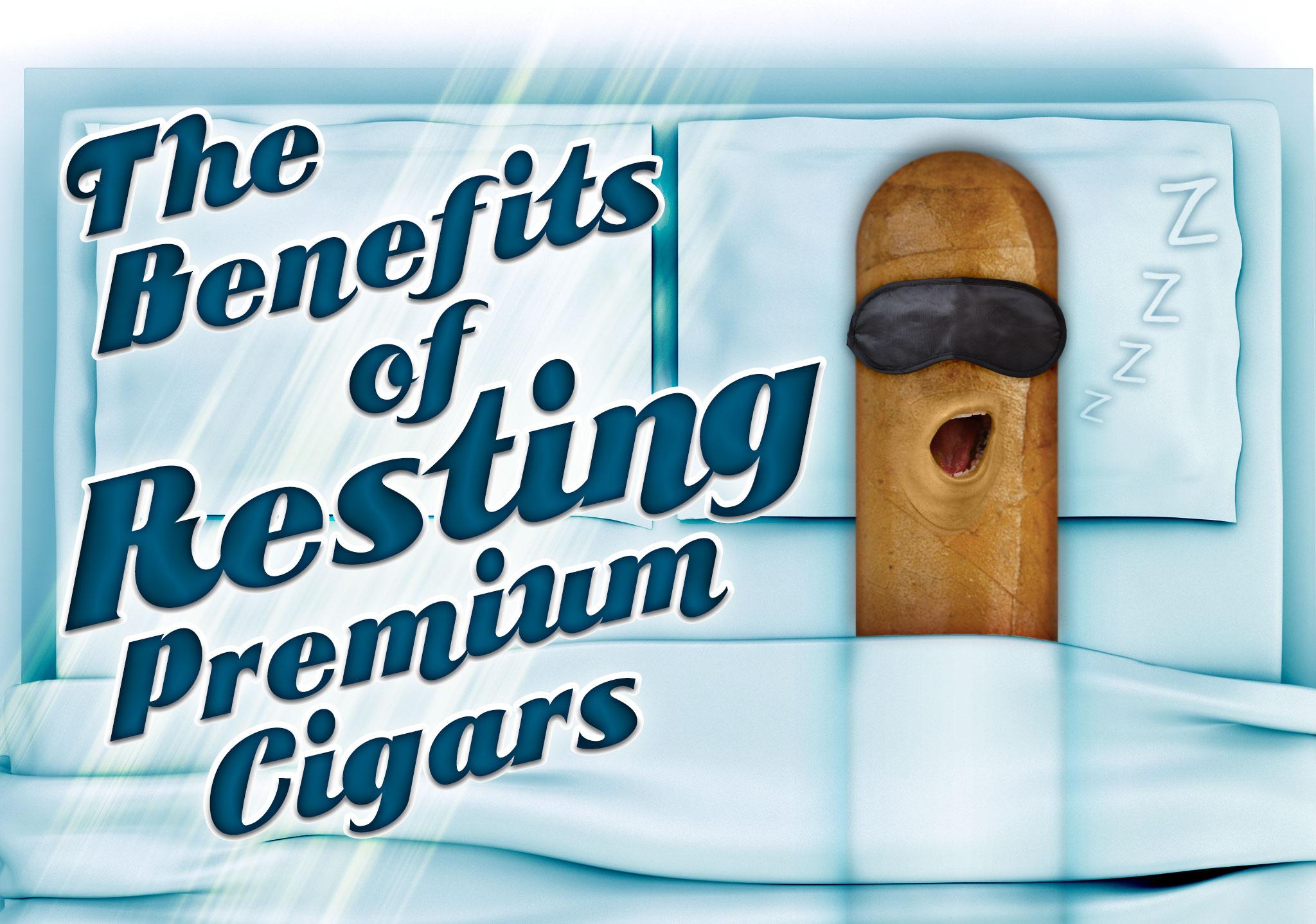 The Benefits of Resting Premium Cigars