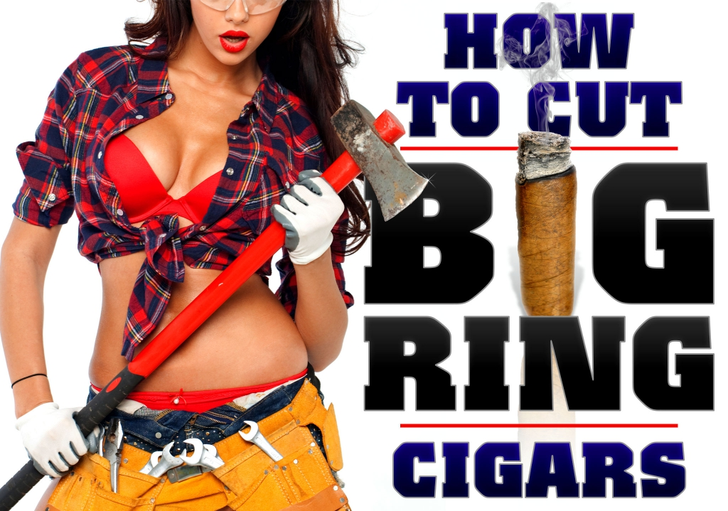 How to Cut Big Ring Cigars