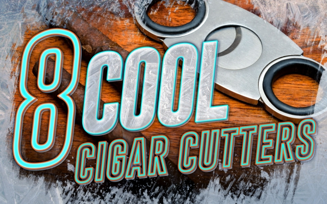 2014 CA Report: Coolest Cigar Cutters