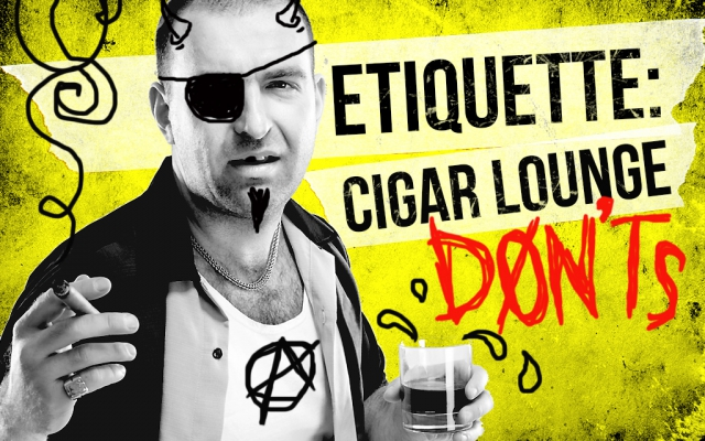 Cigar Lounge Etiquette: 4 Don'ts of the Lounge