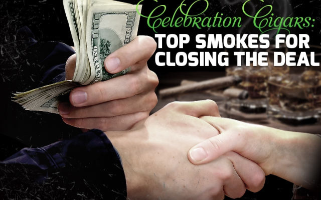 Cigars for Special Occasions: the best smokes for closing the deal.