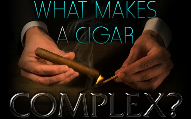 What Gives a Cigar Complexity?
