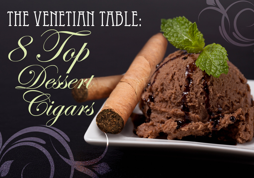 2015 CA Report: 8 Top Dessert Cigars