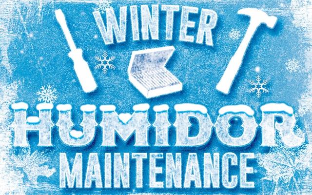 Winter Humidor Maintenance Tips