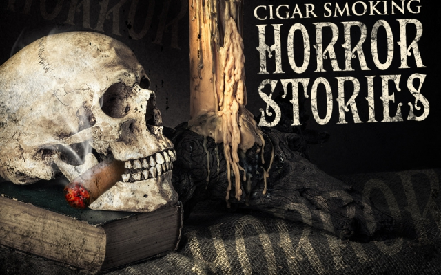 Real Life Cigar Smoking Horror Stories