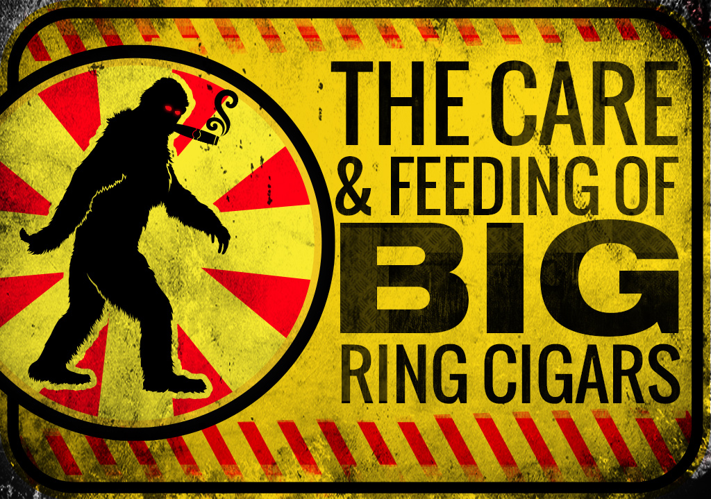 The Care & Feeding of Big Ring Cigars