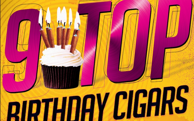 2015 CA Report: Top 9 Birthday Cigars