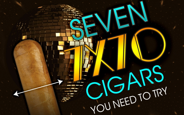 2015 CA Report: Top Seven 7 x 70 Ring Gauge Cigars