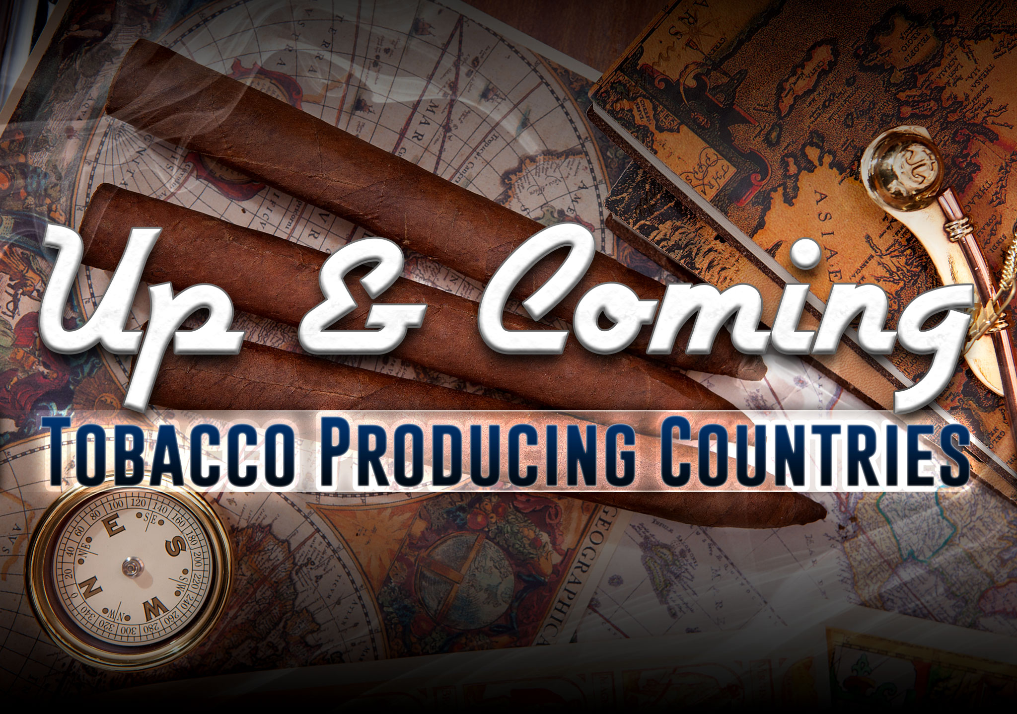 Up and Coming Cigar Tobacco Countries