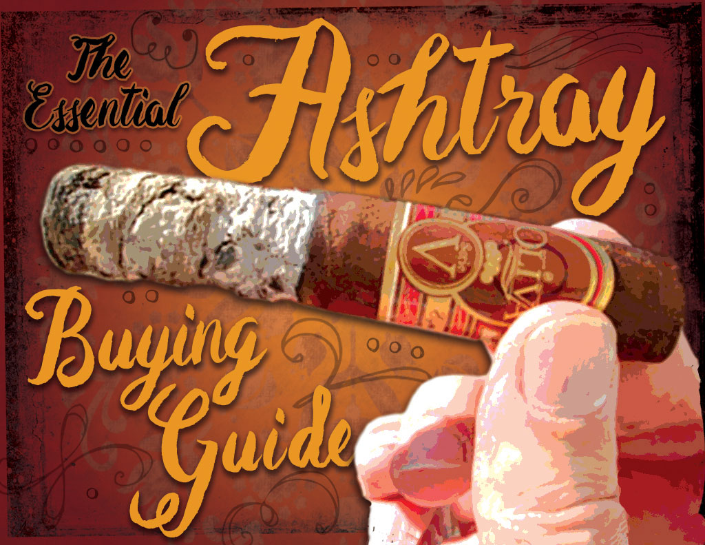 The Essential Cigar Ashtray Buying Guide