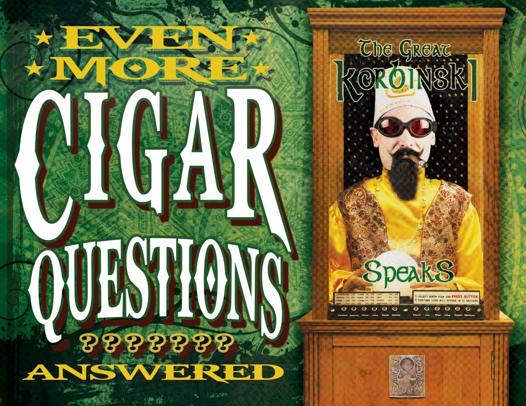 Even MORE Cigar Questions: Answered (Pt. III)