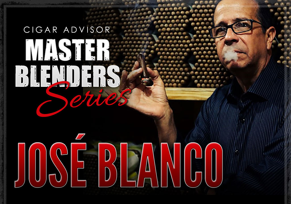 Master Blenders: Jose Blanco of Las Cumbres Tabaco