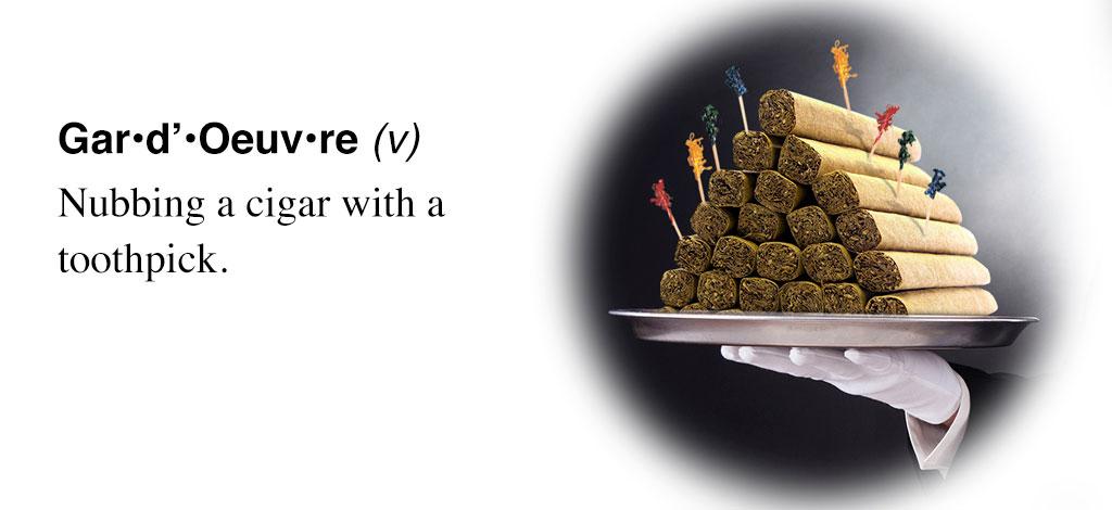 Cigar slang Gar-d'-Oeuvre