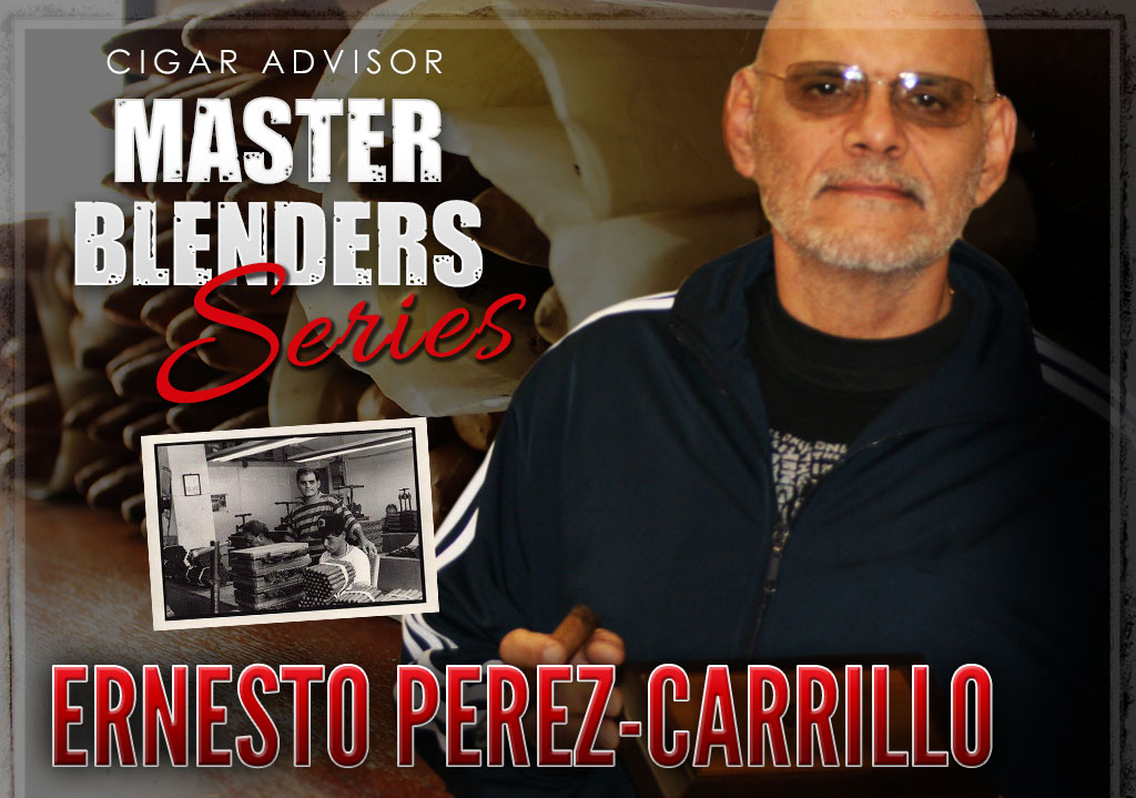 Master Blenders: Ernesto Perez Carrillo of EPC Cigars