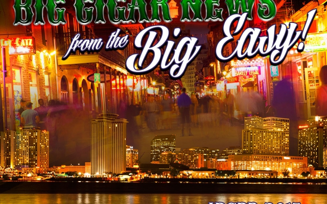 IPCPR 2015: New Cigars & Big Cigar News from the Big Easy
