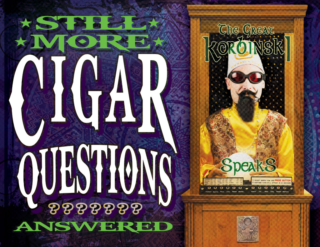 Still More Cigar Questions: Answered (Pt. IV)