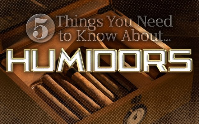 5 Things You Need to Know About…Humidors