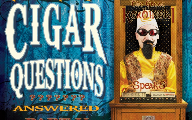 Yet More Cigar Questions: Answered (Pt. V)