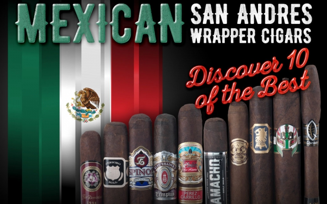 2015 CA Report: Top 10 Mexican San Andres Wrapper Cigars