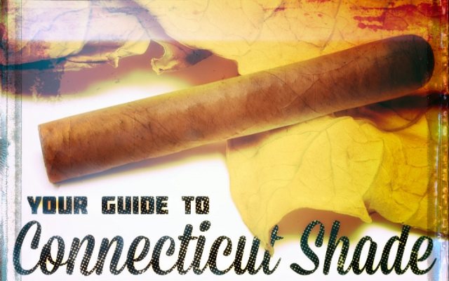 2015 CA Report: Guide to Connecticut Shade Cigars